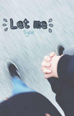 Let Me [2jae] by murasakiboy
