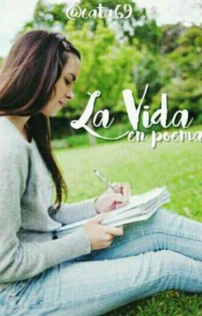 La VIDA en POEMAS by Cata_ale25
