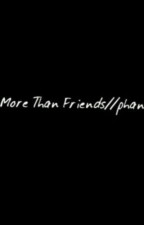 More Than Friends//phan by SeptiplierAway132