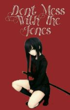 Don't Mess With The Jones [Editing] by nerdintheflesh