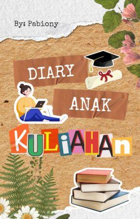 Diary Anak Kuliahan by Pabiony