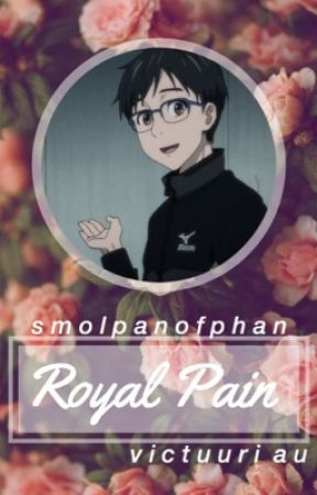 Royal Pain // Victuuri Au by smolpanofphan