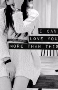 I Can Love You More Than This (One Direction Fan Fiction) cover