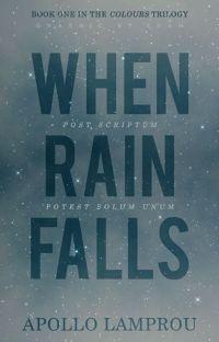❝ when rain falls ❞ | ολοκληρωμένο | βιβλίο πρώτο | lgbtq+ ( gxg ) ✔ cover