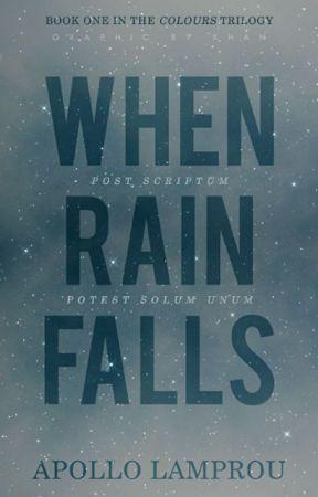 ❝ when rain falls ❞ | ολοκληρωμένο | βιβλίο πρώτο | lgbtq+ ( gxg ) ✔ by nuclearstars
