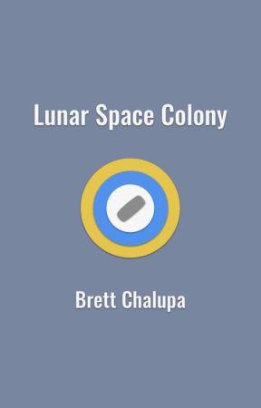 Lunar Space Colony by brettchalupa