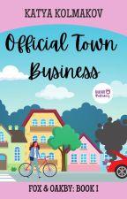 Official Town Business (Fox & Oakby Murder Mysteries Book I) by kkolmakov