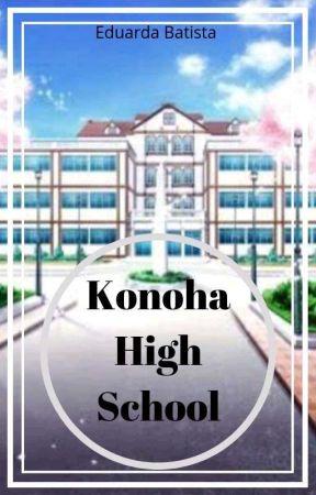 Konoha High School [CONCLUÍDO]  by Duda_Chan515