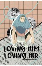 loving him loving her [bokuto koutarou] by owlwayslovebokuto