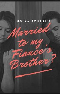 Married to my fiance's brother? 《Completed》 cover