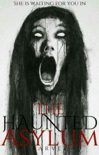 The Haunted Asylum ( Under Reconstruction ) by ParvezChrononaut