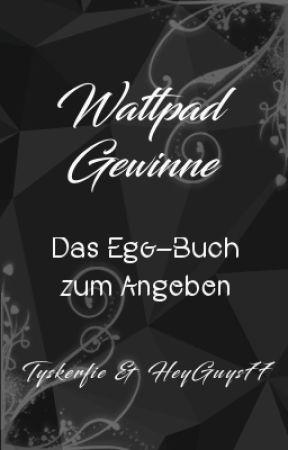 Wattpad Gewinne - Das Ego-Buch zum Angeben by ElizaHartBooks