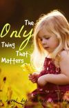 The Only Thing That Matters cover