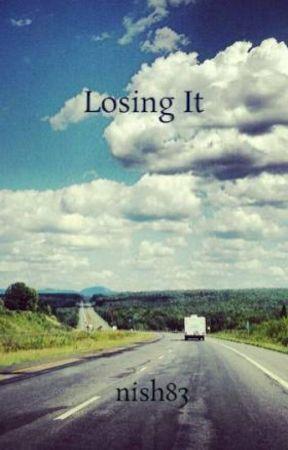 Losing It by nish83