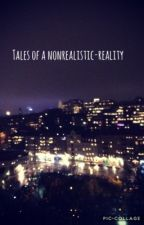 Tales of a nonrealistic-reality by The_snowOwl