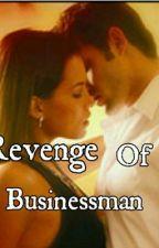 The Revenge Of A Businessman by peachy_hannah