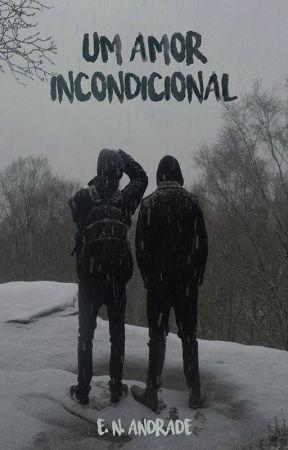 Um Amor Incondicional [DEGUSTAÇÃO] by enandrade