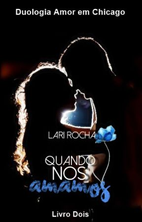 Quando nos amamos - Em Breve Pela AllBook Editora by AutoraLarissaSouza