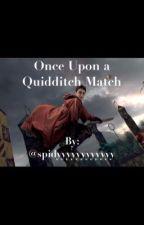 Once Upon a Quidditch Match by spideyyyyyyyyyyyy