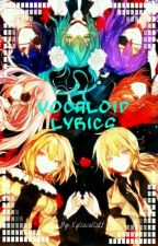 Vocaloid Lyrics [ON HOLD] by Xyliaculls11