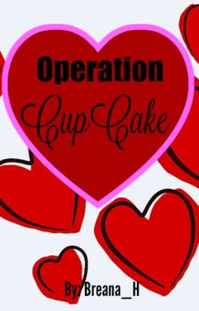 Operation: CupCake by Breana_H