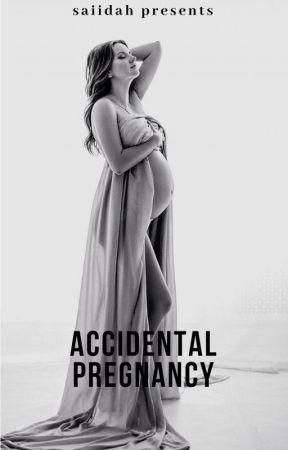 Accidental Pregnancy (Rewriting Soon) by saiidah