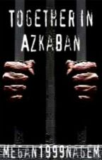 Together In Azkaban ~ Sirius Black by MeganLuvsU