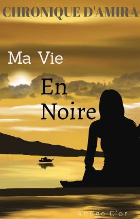 Chronique d'amira: ma vie en noir by AnngeDor