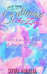 Fatimah Az-Zahra [COMPLETED] cover