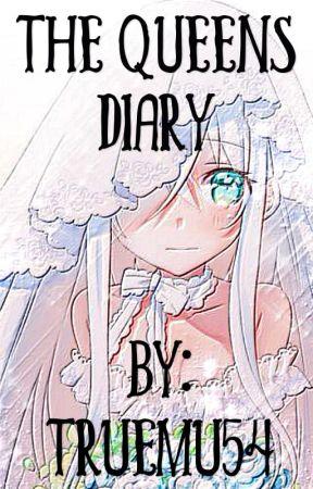 The Queen's Diary by TRUEMU54