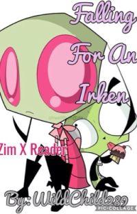 Falling For An Irken ~ Zim X Reader  cover