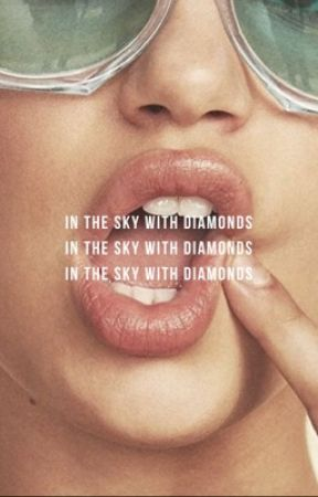 In the Sky with Diamonds » s. hyde  by an_intellectual