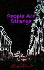 People Are Strange by MisaMorbid