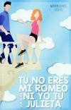 Tu No Eres Mi Romeo Ni Yo Tu Julieta [En Edición] cover