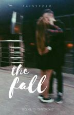 The fall {sequel of 16 days} louis tomlinson a.u. ✊🏾COMPLETED by zainszolo