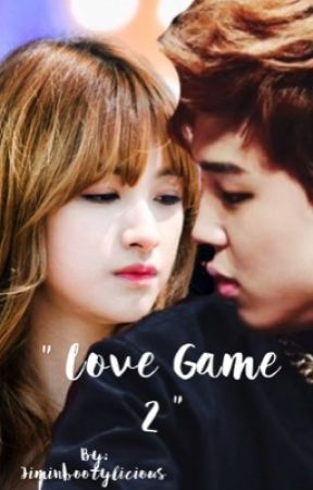 """"""" Love Game 2 """" sequel [ COMPLETE ] by jiminbootylicious95"""