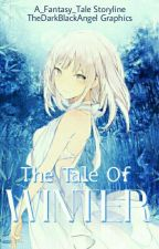 The Tale of Winter by A_Fantasy_Tale