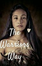 The Warriors Way ( RONAN FANFICTION ) by OpheliaOrion