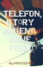 Telefon, który zmienił moje życie by polin_ciia