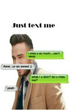 Just Text Me- L.p (Completed!) by styles_is_everything