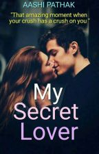 My Secret Lover! (Complete✔) by cotton_blossom