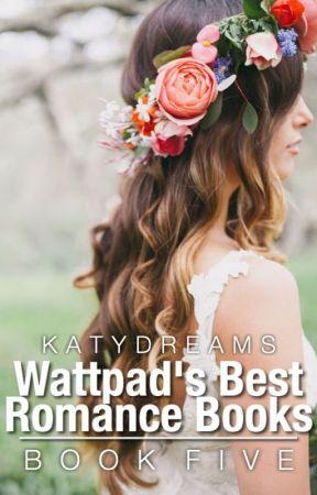 Wattpad's Best Romance Books - Book Five by KatyDreams
