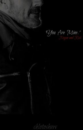 'You are mine' « Negan x Rick by HXLLISHWITCH