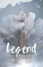 Legend   Celeste Academy Series BK #2 by MyLovelyWriter