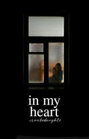 In My Heart   ✓ by crookednights