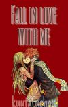 Fall in love with me ~Nalu~✔ cover