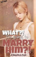 ❌[SYL1] WHAT?! I am going to MARRY HIM?! by discontinuinity