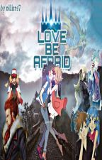 LOVE BE AFRAID~~An Amourshipping Story. by villiers7
