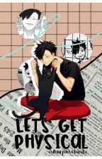 let's get physical [kuroo tetsurou] by owlwayslovebokuto