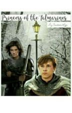 Princess Of The Talmarines (Narnia-Peter Pevensie) by FxndomLxfe